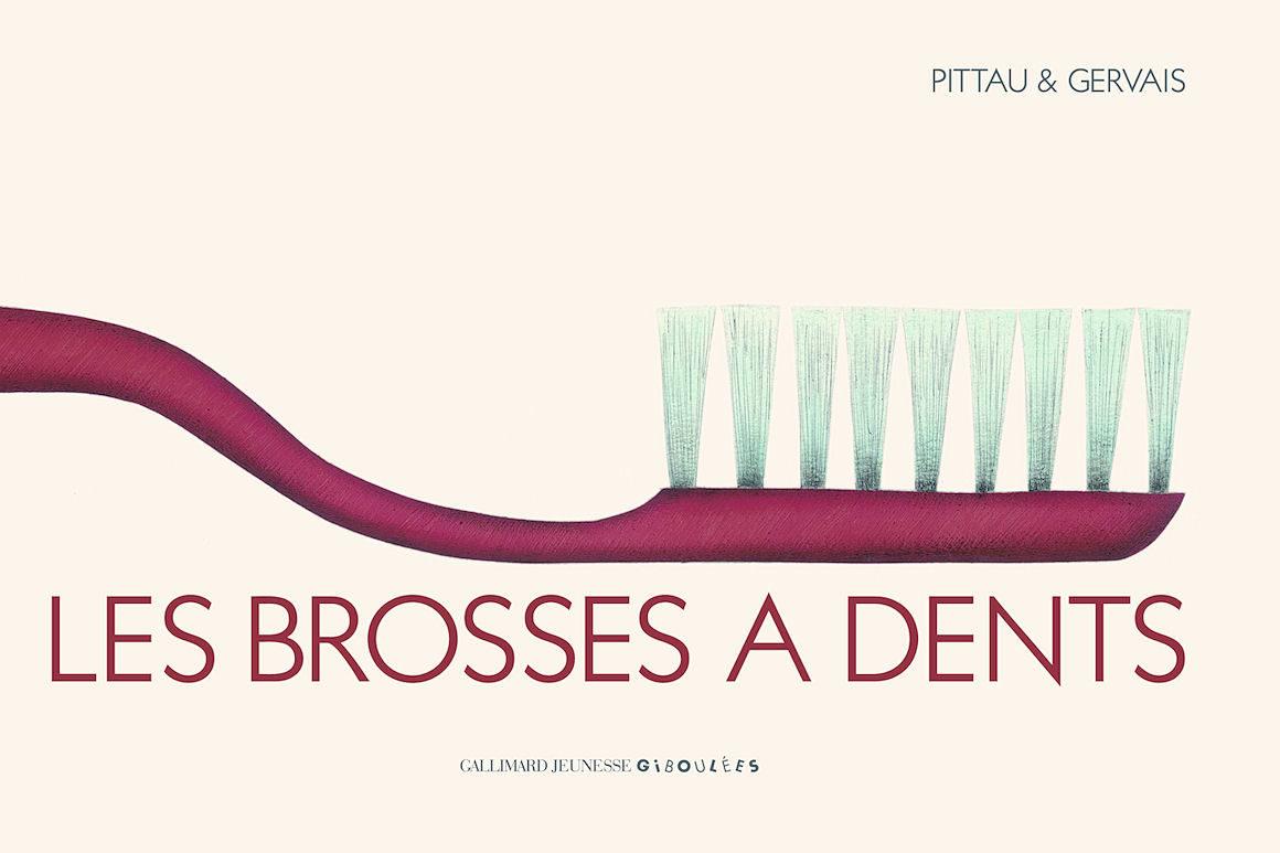 Photo de couverture de : Les brosses à dents, Pittau & Gervais, Gallimard Jenesse Giboulées