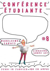 Affiche présentant la conférence étudiante avec Madeleine Saraïs, étudiante en année 5 art