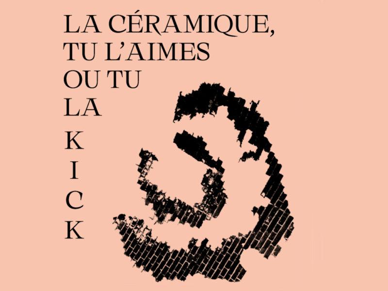 Visuel exposition : La céramique, tu l'aimes ou tu la kick