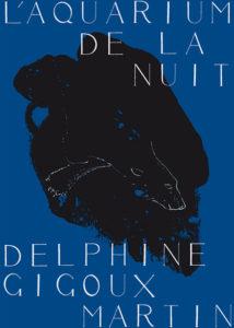 """Visuel exposition """"L'aquarium de la nuit"""" de Delphine Gigoux-Martin"""