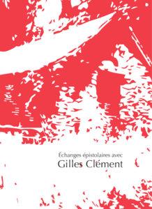 page de couverture : échanges épistolaires avec Gilles Clément