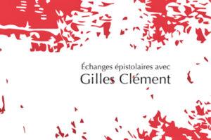 Image : visuel des échanges épistolaires avec Gilles Clément