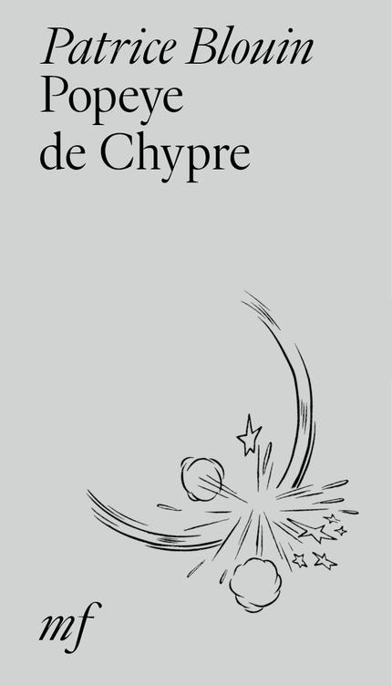 """Image de couverture du livre """"Popeye de Chypre"""" de Patrice Blouin - mars 2021"""